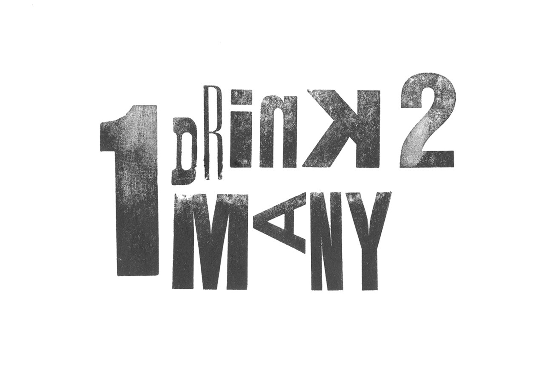 1DRINK2MANY